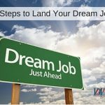 Dream Job: 3 Steps to Land Your Dream Job
