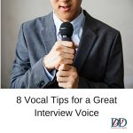 8 Vocal Tips for a Great Interview Voice