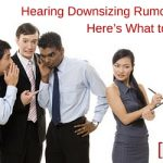 Hearing Downsizing Rumours? Here's What to Do!
