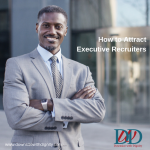 How to Attract Executive Recruiters