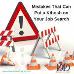 Mistakes That Can Put a Kibosh on Your Job Search