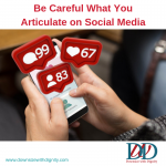 Be Careful What You Articulate on Social Media