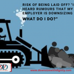 Risk Of Being Laid Off_ _I've Heard Rumours That My Employer is Downsizing