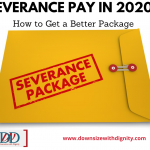 severance,severance package,employment law,severance negotiation,severance agreement,how to get more severance,